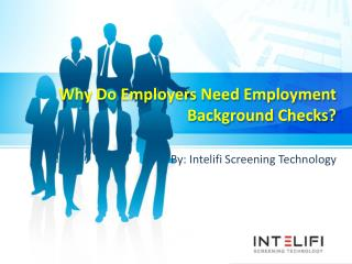 Why Do Employers Need Employment Background Checks