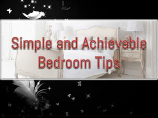 Simple and Achievable Bedroom Tips