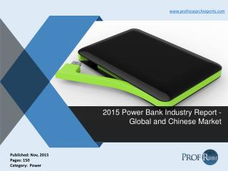 Global and Chinese Power Bank Industry Size, Share, Analysis, Report 2015