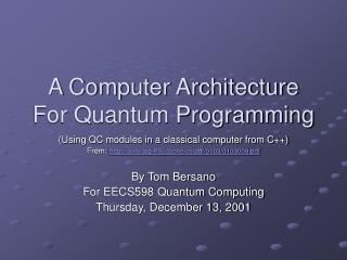 A Computer Architecture For Quantum Programming