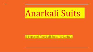 5 Types of Anarkali Suits for Ladies