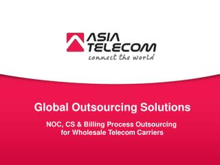 Outsourcing solutions for wholesale telecom carriers