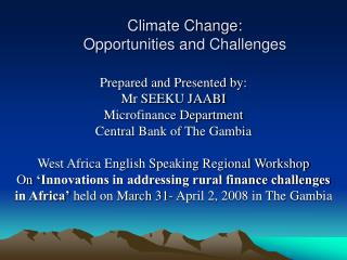 Climate Change:  Opportunities and Challenges
