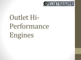 Outlet Hi performance engines