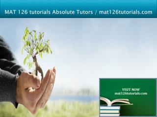 MAT 126 tutorials Absolute Tutors / mat126tutorials.com