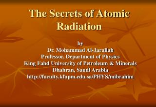 The Secrets of Atomic Radiation