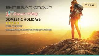 Empesarholidays : hotel/resorts international/domestic 2,3night/3,4days