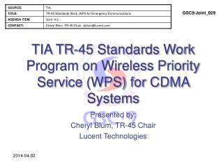 TIA TR-45 Standards Work Program on Wireless Priority Service WPS for CDMA Systems