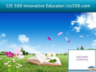 CIS 500  Innovative Educator/cis500.com