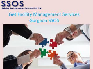 Get facility management services in gurgaon SSOS