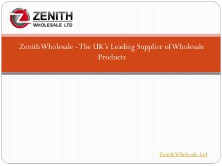 Zenith Leading Supplier of Wholesale Products