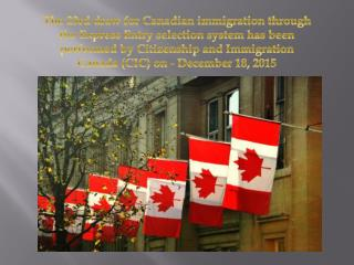 The 23rd draw for Canadian immigration through the Express Entry selection system has been performed by Citizenship and