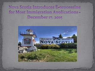 Nova Scotia Introduces E-processing for Most Immigration Applications - December 17, 2015