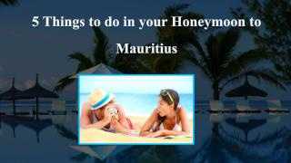 5 Things to Do in Your Honeymoon to Mauritius