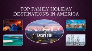 Top Family Holiday Destinations in America