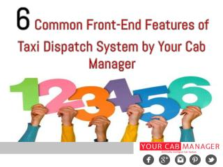 6 Common Front End Features of Taxi Dispatch System by Your Cab Manager