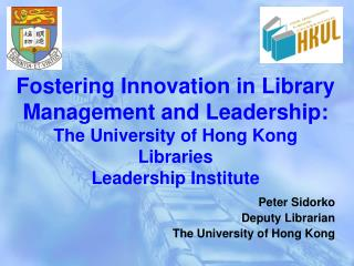 Fostering Innovation in Library Management and Leadership: The University of Hong Kong Libraries Leadership Institute