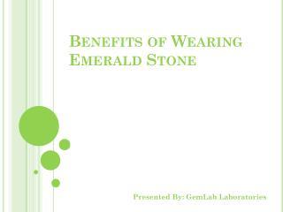 Benefits of Wearing Emerald Stone