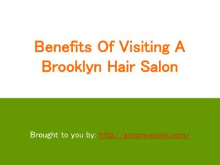 Benefits Of Visiting A Brooklyn Hair Salon