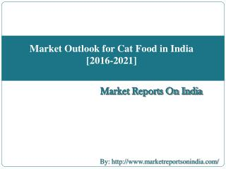Market Outlook for Cat Food in India [2016-2021]