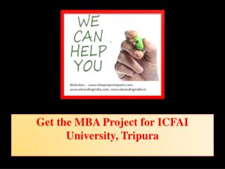 Get the MBA Project for ICFAI University, Tripura