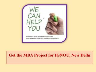 Get the MBA Project for IGNOU, New Delhi