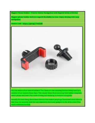 Magnet Phone Holder - Pick for Better Navigation with Superb Safety of Device