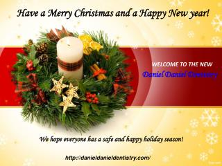 Daniel Daniel Dentistry Review and Blog_Have a Merry Christmas and a Happy New year