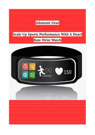 Scale Up Sports Performance With A Heart Rate Wrist Watch
