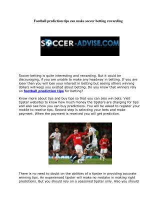 Football prediction tips can make soccer betting rewarding