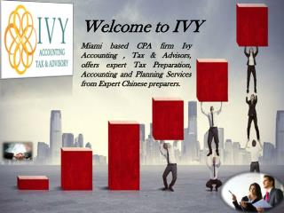Miami CPA offering Tax Preparation, Accounting and Planning from Top Chinese preparers | Ivy Accounting , Tax & Advisors