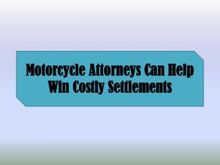 Motorcycle Attorneys Can Help Win Costly Settlements