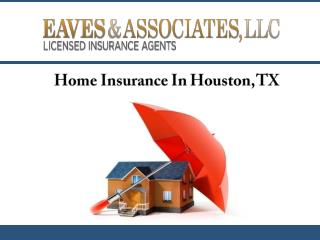 Home Insurance In Houston, TX