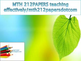 MTH 212 PAPERS teaching effectively/mth212papersdotcom
