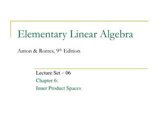 Elementary Linear Algebra  Anton  Rorres, 9th Edition