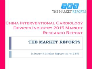 Analysis of Interventional Cardiology Devices Production, Supply, Sales and Market Status 2010-2015