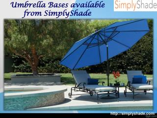 Umbrella bases available from simply shade
