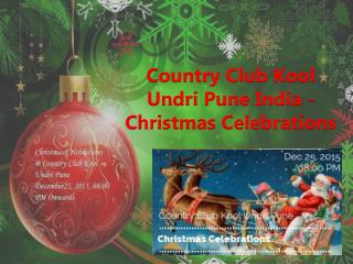 Country Club Kool Undri Pune India - Christmas Celebrations