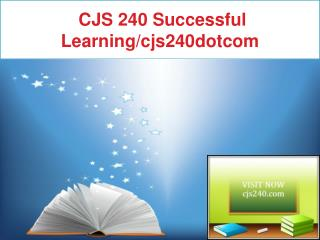 CJS 240 Successful Learning/cjs240dotcom