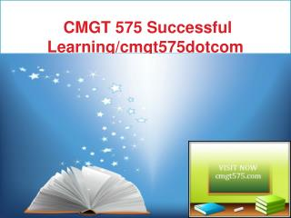 CMGT 575 Successful Learning/cmgt575dotcom