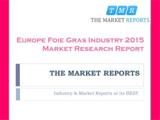 Analysis of Foie Gras Production, Supply, Sales and Market Status 2016-2021