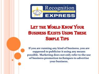Let the World Know Your Business Exists Using These Simple Tips
