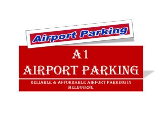 Reliable and affordable airport parking in melbourne
