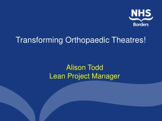 Transforming Orthopaedic Theatres