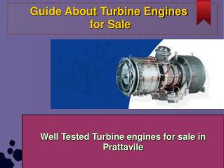 Well Tested Turbine engines for sale in Prattavile