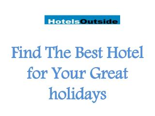 Find the best hotels for great holidays