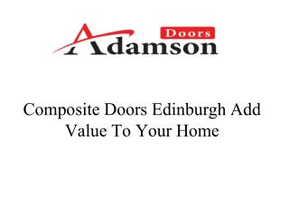 Composite Doors Edinburgh Add Value To Your Home
