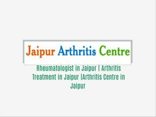 Rheumatologist in Jaipur | Arthritis Treatment in Jaipur |Arthritis Centre in Jaipur