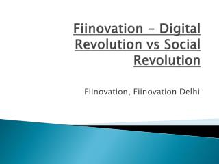Fiinovation - Digital Revolution vs Social Revolution
