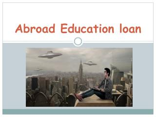 Abroad Education loan - Persuasive Post Graduation courses of overseas for Indian Students